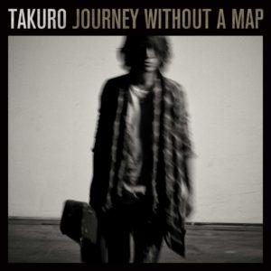 TAKURO(GLAY) ソロアルバム「Journey without a map」ジャケ写
